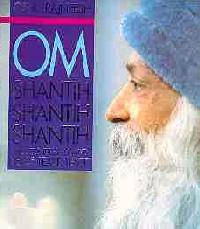 Om Shantih Shantih Shantih: The Soundless Sound, Peace, Peace, P