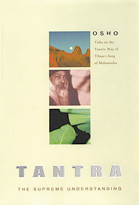Tantra: The Supreme Understanding Discourses on the Tantric Way