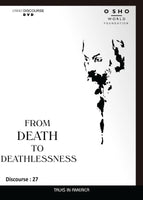 From Death to Deathlessness Answers to Seekers of the Path