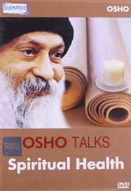 OSHO Talks spiritual health