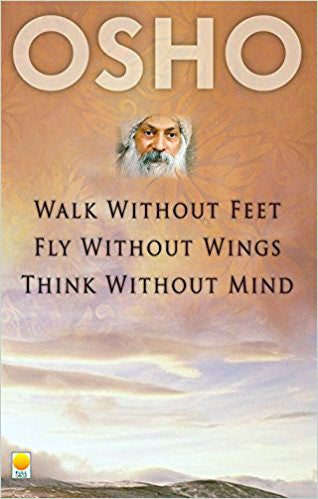 Walk without feet, Fly without wings and Think without mind