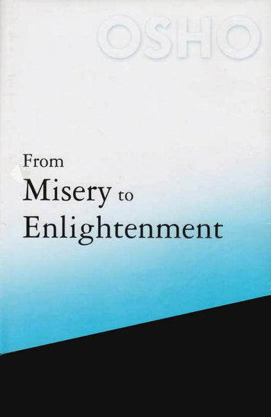 From Misery to Enlightenment