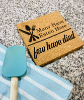Engraved square cork hot pad trivet many have eaten few have died - Glendi Designs