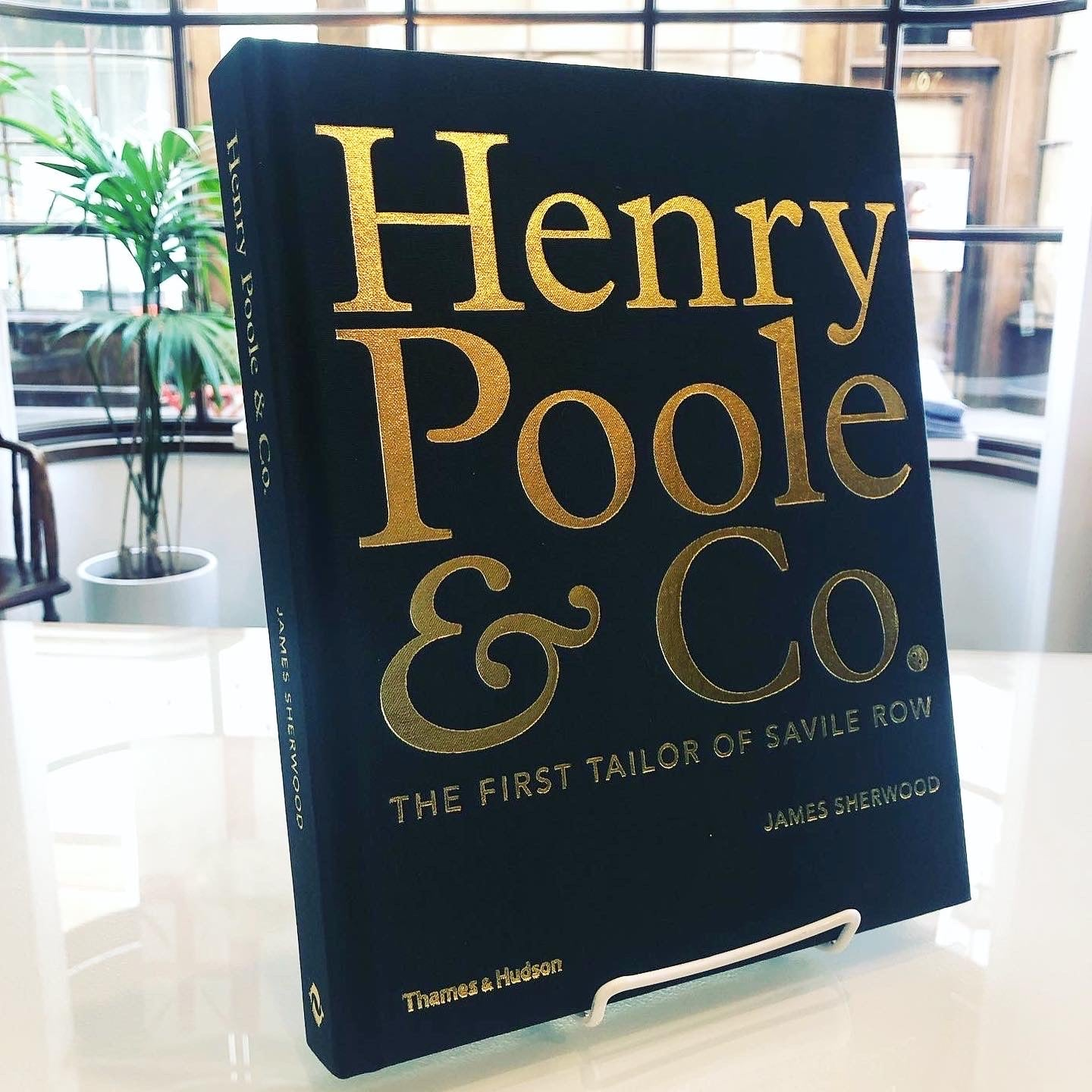 Henry Poole & Co. The First Tailor of Savile Row Book
