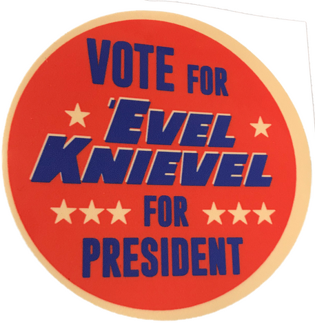 Vote for Evel Knievel for President Sm