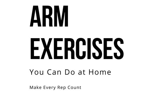Arm Exercises You Can Do at Home--Make Every Rep Count