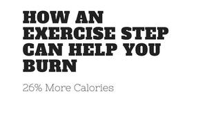 How an Aerobic Step Can Help You Burn 26% More Calories