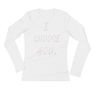 I Choose You Woman's Long Sleeve Tee Shirt ByJackson
