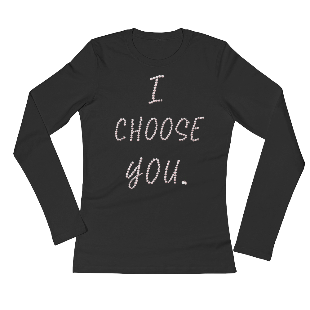 I Choose You Woman's Long Sleeve Tee Shirt ByJackson - ByJackson