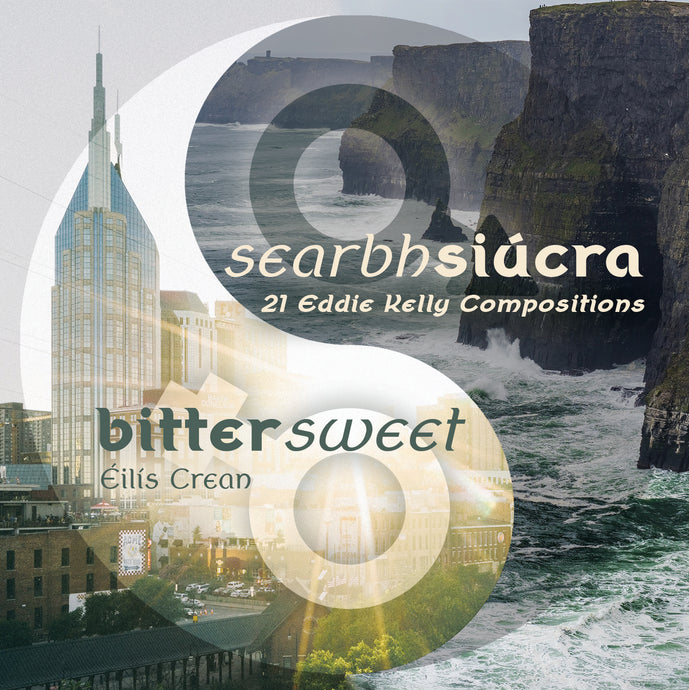 Interview with Éilís Crean about the Music of Eddie Kelly and Searbh Siúcra album