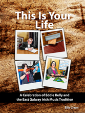 Load image into Gallery viewer, eBook: This Is Your Life: A Celebration of Eddie Kelly and the East Galway Irish Music Tradition