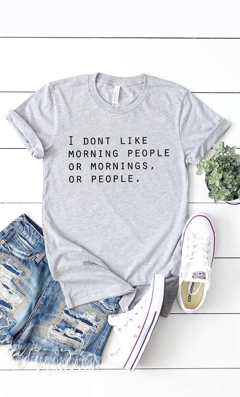 I Don't Like People or Mornings T-Shirt - Caroline Hill