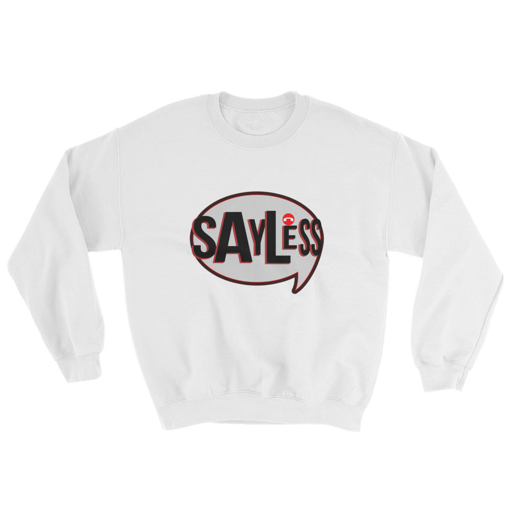 Say Less Bubble Sweatshirt - BFY Apparel | Streetwear & More