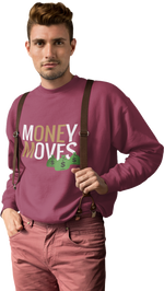 Money Moves W/ Money Bags Sweatshirts