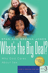 What's the Big Deal? : Why God Cares About Sex
