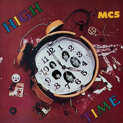 Charlie Says: MC5 'High Time' Vinyl Review