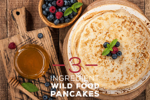 3 Ingredient Wild Food Pancakes