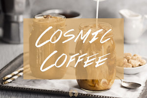 Cosmic Coffee Recipe - Say YES to Adaptogens!