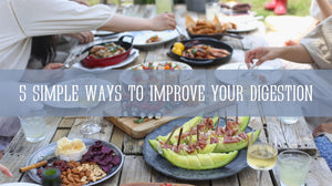 5 Simple Ways To Improve Your Digestion