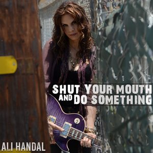 """Shut Your Mouth and DO Something"" (Digital Single)"