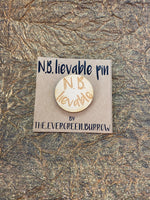 LGBTQ+ Wooden Pin- N.B. Lievable