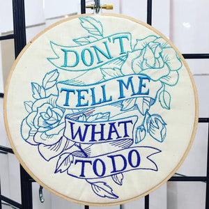 "Sassy Hoop Art Don't Tell Me What To Do 8"" Embroidery Hoop  Quote Hoop Art Floral Wall Art Housewarming gift Embroidery Art."