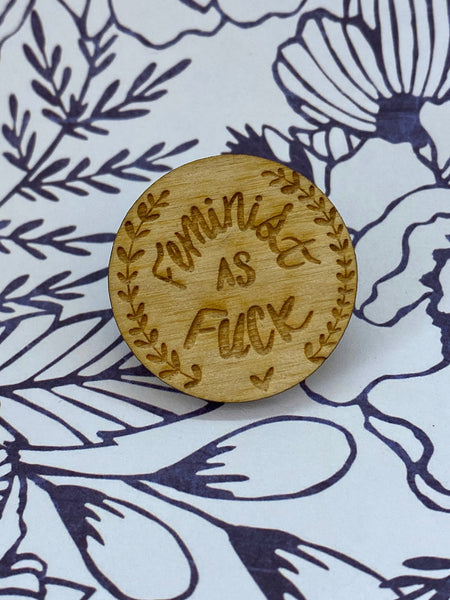 Feminist As F*ck Wooden Pin Punk Pin Activist Pin