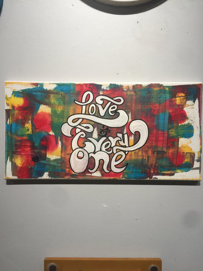 """Love Everyone"" by Kyle Huffman  $65"