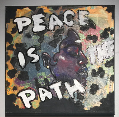 """Peace is the path"" by Kyle Huffman  $65"