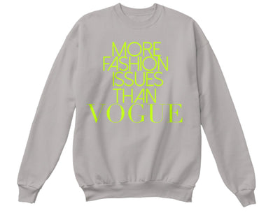 More Fashion Issues Than Vogue Sweatshirt - Grey/Neon Yellow