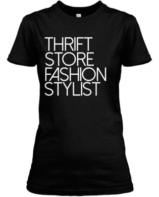 Thrift Store Fashion Stylist Tee - Black