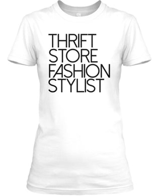 Thrift Store Fashion Stylist Tee- White