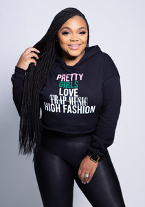 Pretty Girls Love High Fashion Hoodie - Black (Cropped)