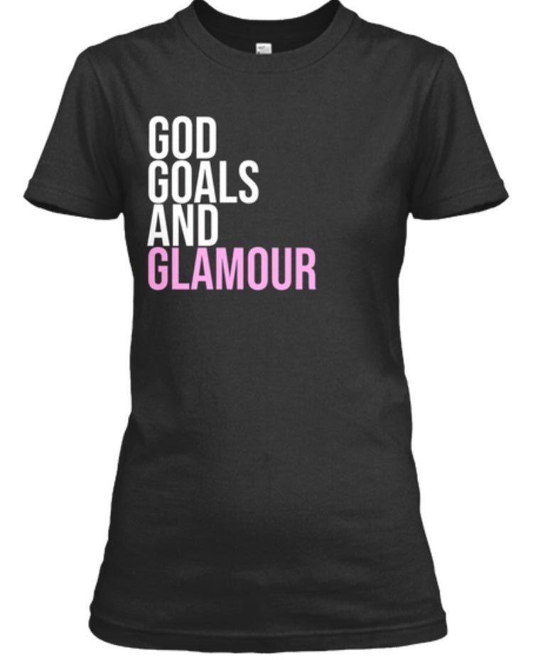 God, Goals, and Glamour Tee - Black