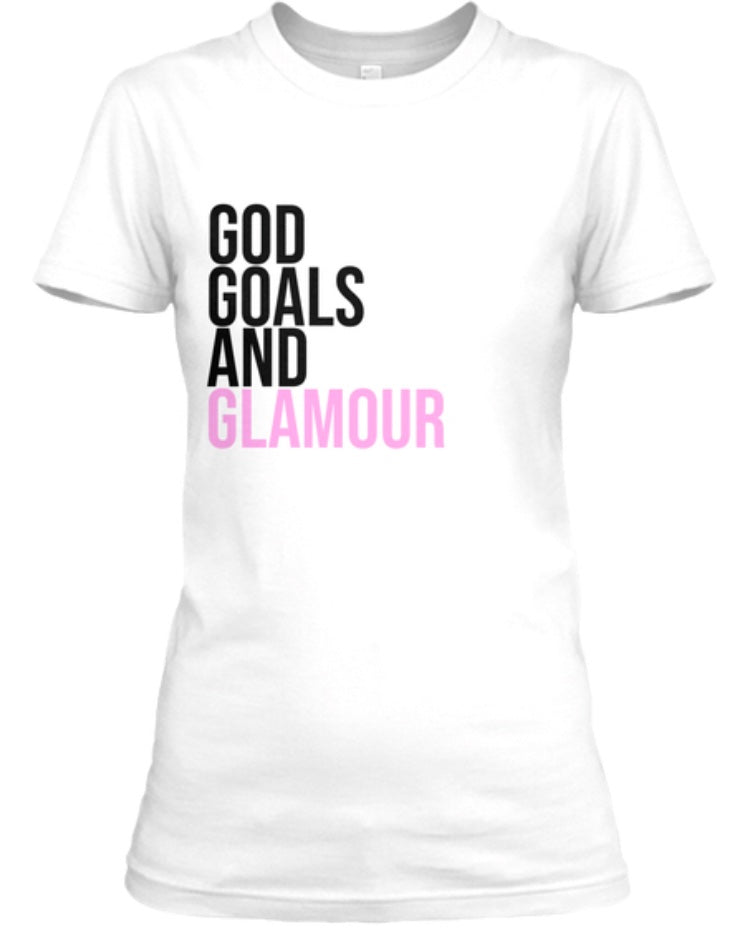 God, Goals, & Glamour Tee - White