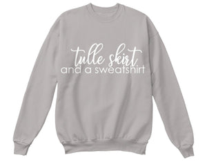 Tulle Skirt and a Sweatshirt - Grey