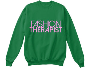 Fashion Therapist Sweatshirt - Green