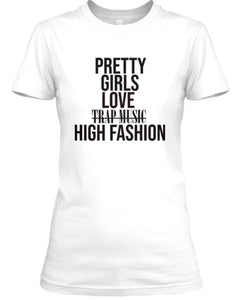 Pretty Girls Love High Fashion Tee - White