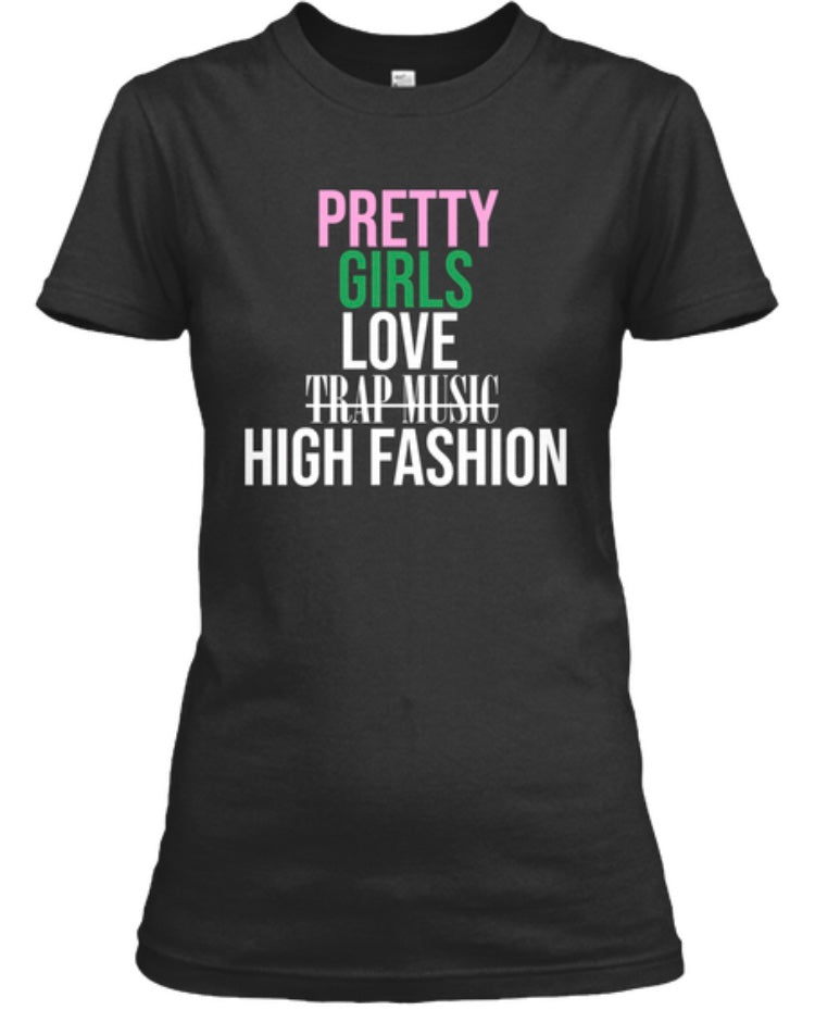 Pretty Girls Love High Fashion Tee - Black (Pink & Green)