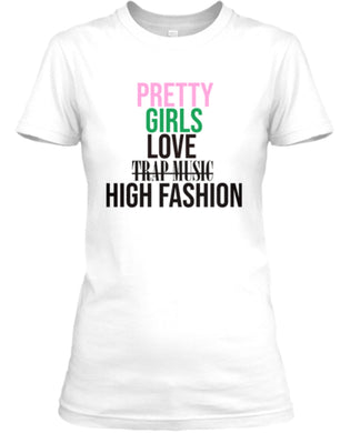 Pretty Girls Love High Fashion Tee - White (Pink & Green)