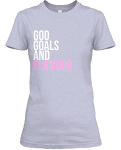 God, Goals, and Glamour Tee - Grey