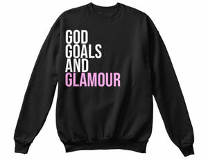 God, Goals, and Glamour Sweatshirt - Black