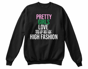 Pretty Girls Love High Fashion Sweatshirt - Black