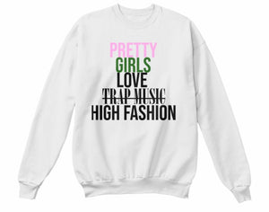 Pretty Girls Love High Fashion Sweatshirt - White