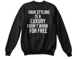 For Free Hair Styling Sweatshirt - Black
