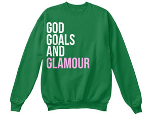 God, Goals, and Glamour Sweatshirt - Green