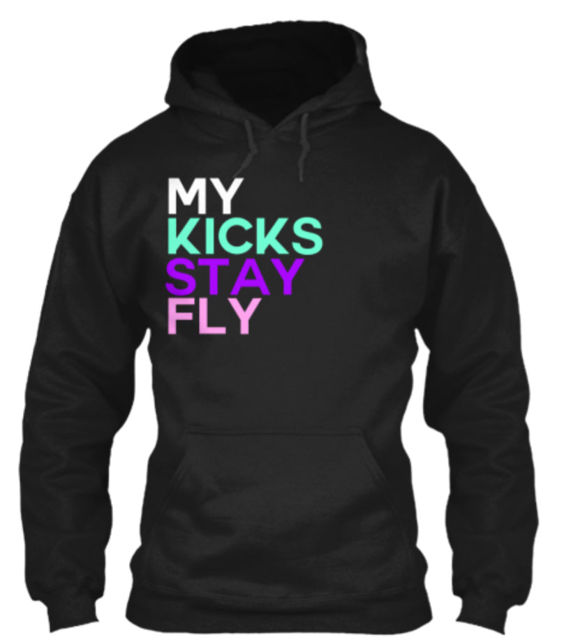 My Kicks Stay Fly Hoodie -Black (Limited Edition)