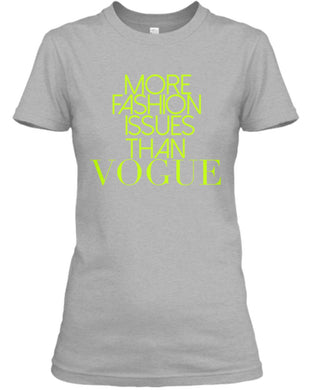 More Fashion Issues Than Vogue Tee - Grey/Neon Yellow