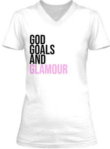 God, Goals, and Glamour Tee - V Neck - White (Pink)
