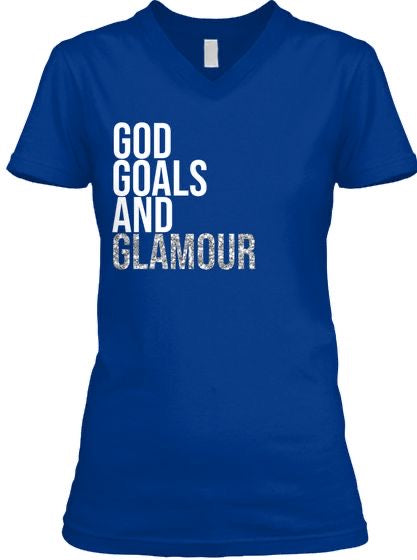 God, Goals, and Glamour Tee - V Neck - Blue